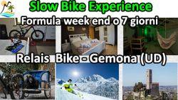 Gemona (UD)-Slow Bike Experience: Scegli la formula week end o 7 giorni